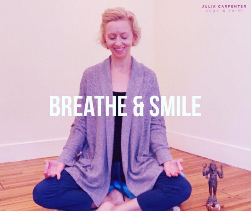 Breathe & Smile